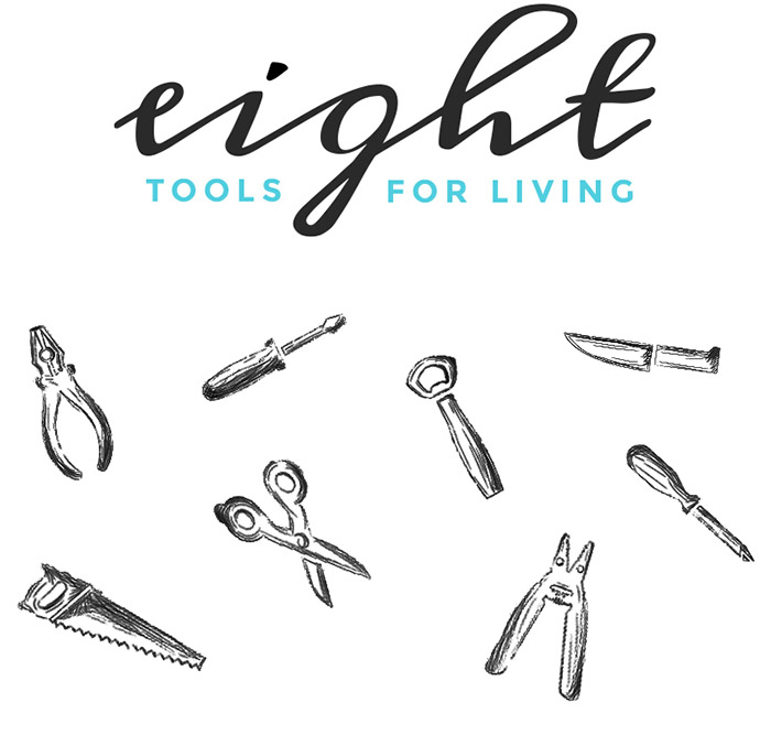 Eight Tools for Living